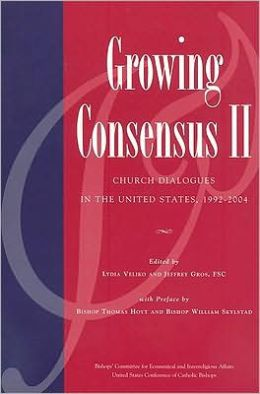 Growing Consensus II: Church Dialogues in the United States, 1992-2004