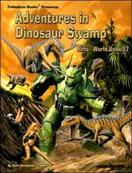 Rifts: Adventures in Dinosaur Swamp: Rifts World Book 27