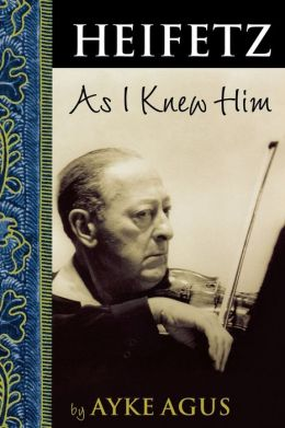 Heifetz As I Knew Him