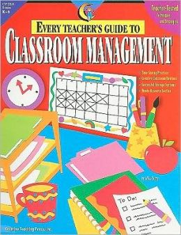 Every Teacher's Guide to Classroom Management
