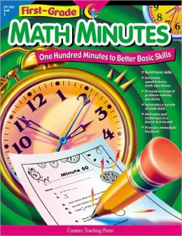 First-Grade Math Minutes: One Hundred Minutes to Better Basic Skills