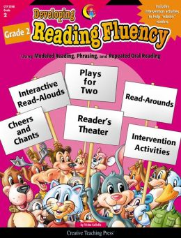 Developing Reading Fluency, Grade 2: Using Modeled Reading, Phrasing, and Repeated Oral Reading