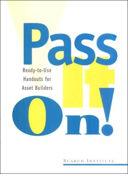 Pass It On!: Ready-to-Use Handouts for Asset Builders