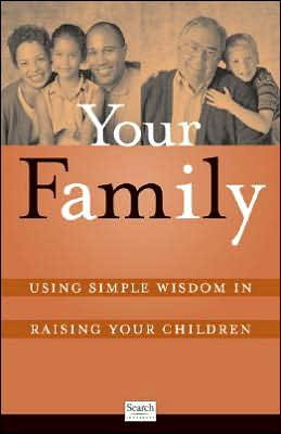 Your Family (Pack Of 20): Using Simple Wisdom in Raising Your Children