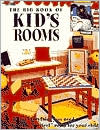 Big Book of Kid's Rooms: Everything You Need to Create the