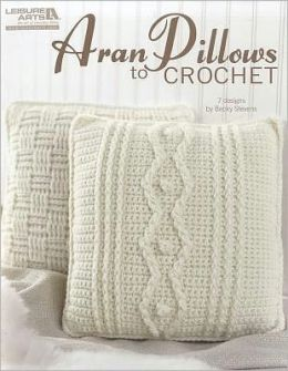 Aran Pillows to Crochet (Leisure Arts #4838)