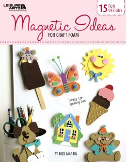 Magnetic Ideas for Craft Foam