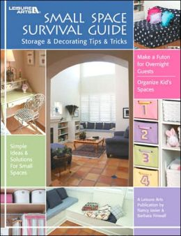 Small Space Survival Guide