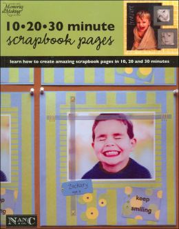 10-20-30 Minute Scrapbook Pages (Memories in the Making Series #9)