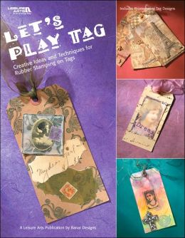 Let's Play Tag: Creative Ideas for Rubber Stamping on Tags