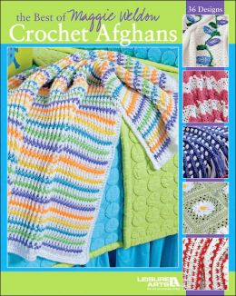 Best of Maggie Weldon: Crochet Afghans