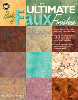 The Ultimate Book of Faux Finishes