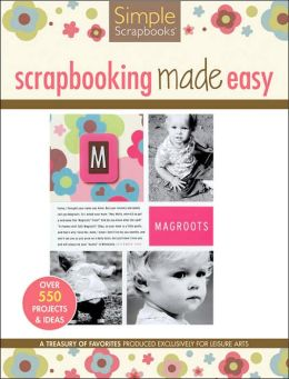Simple Scrapbooks: Scrapbooking Made Easy