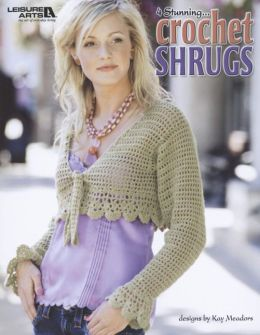 Crochet Shrugs (Leisure Arts #4357)