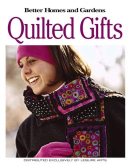 Quilted Gifts (Leisure Arts #4558)