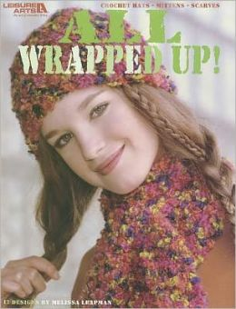All Wrapped Up! (Leisure Arts #3744)