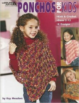 Ponchos for Kids (Leisure Arts #3981)