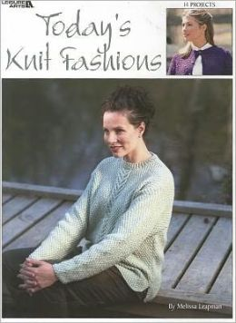 Today's Knit Fashions (Leisure Arts #3316)