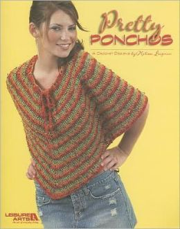 Pretty Ponchos (Leisure Arts #3937)