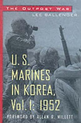 The Outpost War: The U. S. Marine Corps in Korea, 1952