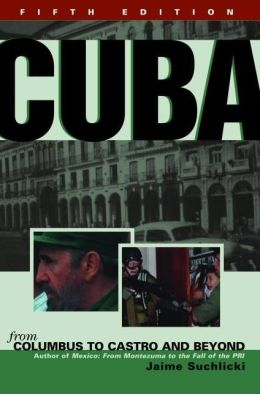 Cuba: From Columbus to Castro and Beyond, Fifth Edition Rev.