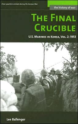 The Final Crucible: U.S. Marines in Korea, Vol. 2: 1953