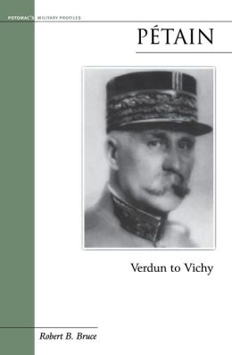 Petain: Verdun to Vichy
