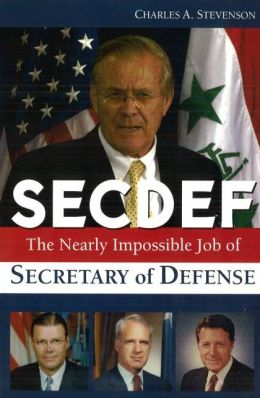 SECDEF: The Nearly Impossible Job of Secretary of Defense
