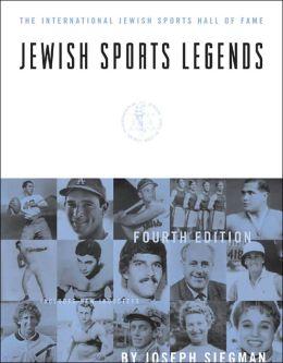 Jewish Sports Legends: The International Jewish Sports Hall of Fame, Fourth Edition