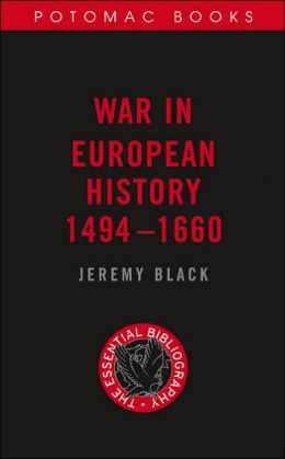War in European History, 1494?1660: The Essential Bibliography