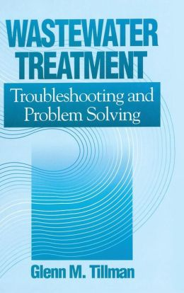 Wastewater Treatment: Troubleshooting and Problem Solving