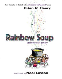 Rainbow Soup: Adventures in Poetry