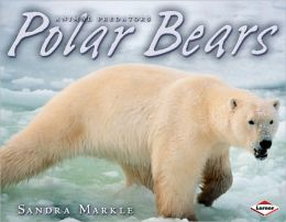 Polar Bears (Animal Predators Series)