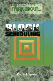 Think About...Block Scheduling