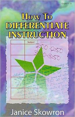 How to Differentiate Instruction Janice Skowron