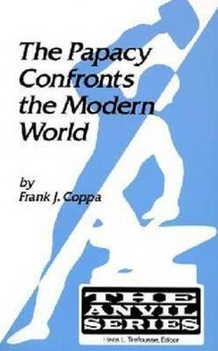 Papacy Confronts the Modern World (The Anvil Series)
