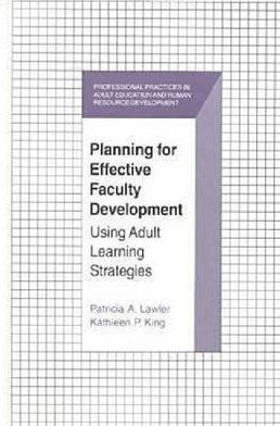 Planning for Effective Faculty Development: Using Adult Learning Strategies