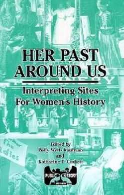 Her past around Us: Interpreting Sites for Women's History
