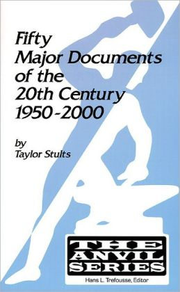 Fifty Major Documents of the Twentieth Century 1950-2000 (The Anvil Series)