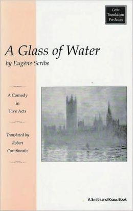 A Glass of Water (Le Verre D'eau)