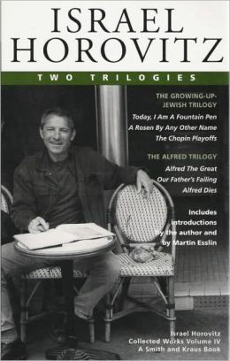 Israel Horovitz, Vol. IV: Two Trilogies