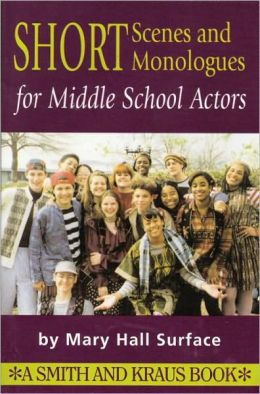 Monologues and Scenes for Middle School Actors