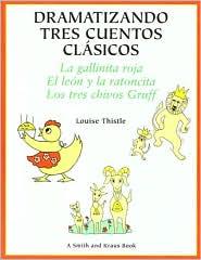 Dramatizando tres cuentos clasicos (Dramatizing Three Classic Tales)