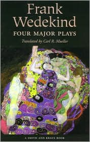 Frank Wedekind: Four Major Plays