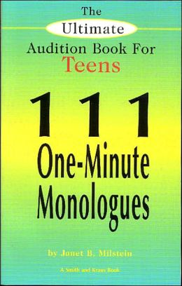 The Ultimate Audition Book for Teens (Young Actors Series): 111 One-Minute Monologues