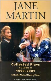 Jane Martin Collected Plays: Vol. II, 1996-2001