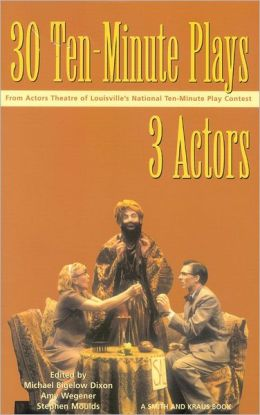 30 Ten-Minute Plays for 3 Actors