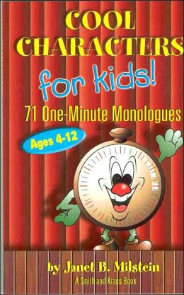 Cool Characters for Kids: 71 One-Minute Monologues