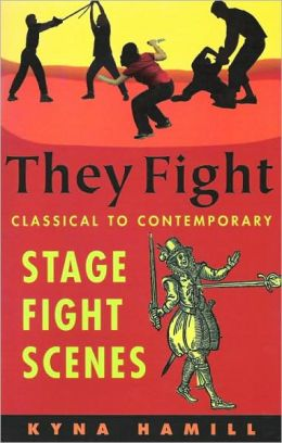 They Fight: Classical to Contemporary Stage Fight Scenes