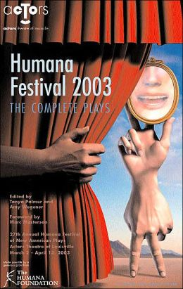 Humana Festival 2003: The Complete Plays